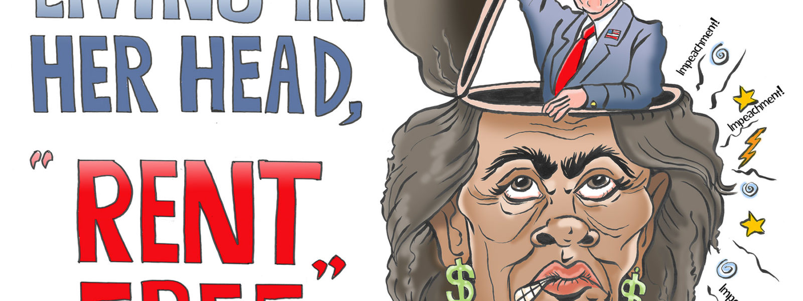 Trump Living in Her Head, Rent Free