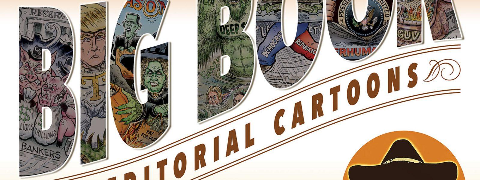 Presenting Ben Garrison's Big Book Of Cartoons